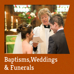 Weddings, Baptisms and Funerals